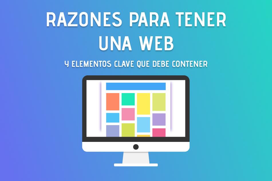 Razones para tener una página web y elementos clave que debe contener