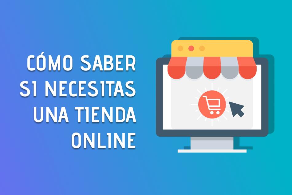 Cómo saber si necesitas una tienda online