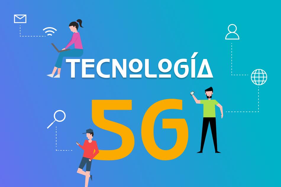 ¡Ha llegado la tecnología 5G!